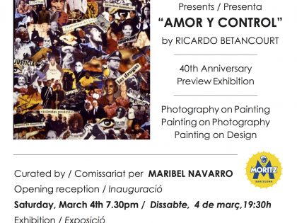 "Opening @""Amor y Control"" by Ricardo Betancourt – 4th March – 19h30"