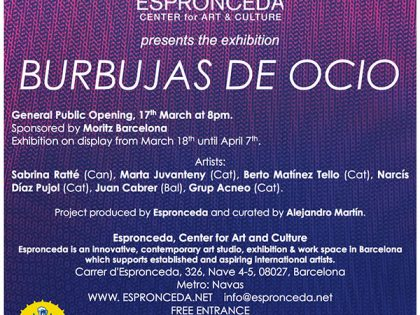 "Opening @ ""BURBUJAS DE OCIO""  17th March – 8pm"