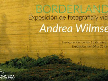 Inauguración @ 'Borderlands' por Andrea Wilmsen
