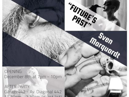 OPENING @ 'FUTURE's PAST' by Sven Marquardt – Dec 8th – 7pm