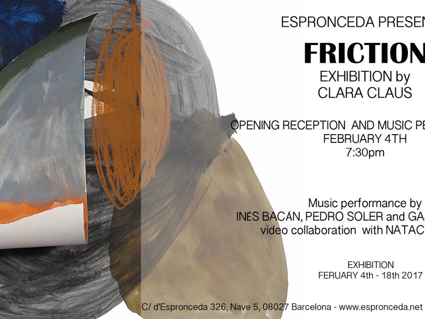 "Opening @""Friction"" by Clara Claus – FEB 4th – 19h30"