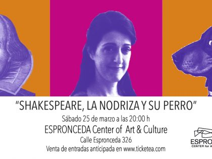 "Theater @""Shakespeare, the nurse and his dog"" by Veronica Isola and Nico Cobo – March 25th – 20h"