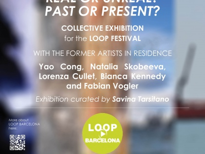 "Opening @""Real or Unreal? Past or Present?"" (LOOP FESTIVAL) – Tuesday 23rd of May – 19h30"