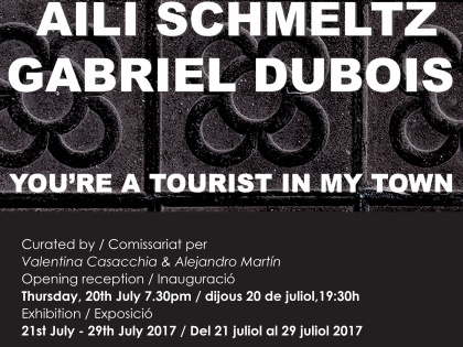 Apertura @ YOU'RE A TOURIST IN MY TOWN de Aili Schmeltz y Gabriel Dubois – July 20th – 19h30