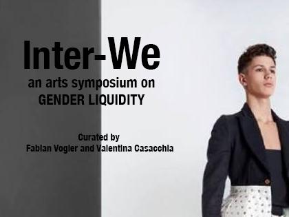 Inter-We.  an arts symposium on GENDER LIQUIDITY