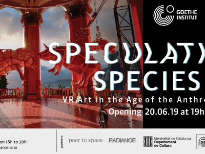 Speculative Species – Arte VR en la Era del Antropoceno. 20/06 @19h
