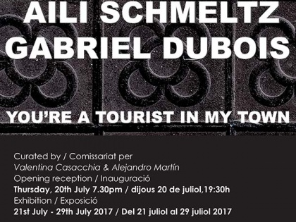 Opening @ YOU'RE A TOURIST IN MY TOWN by Aili Schmeltz & Gabriel Dubois – July 20th – 19h30