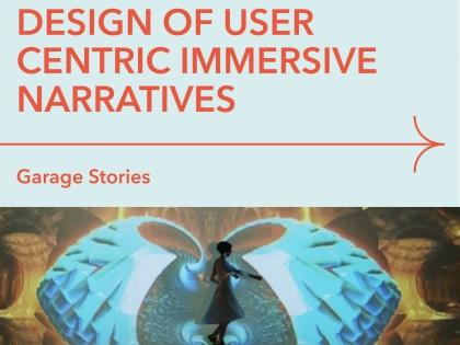 Design of user centric immersive narratives