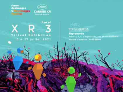 NewImages Festival, Cannes XR and Tribeca Festival join forces to create XR3: the virtual exhibition of the best of VR creation!